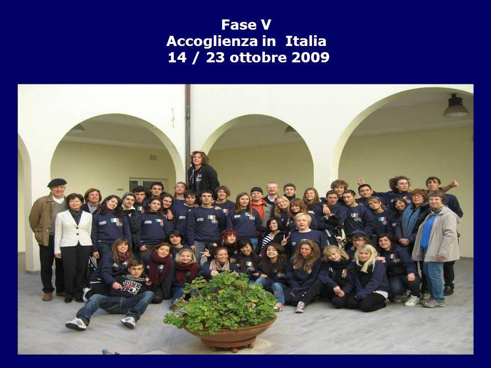 Fase V Accoglienza in Italia 14 / 23 ottobre 2009