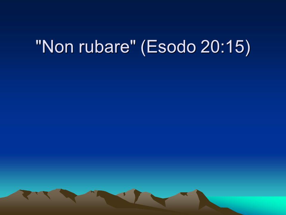 Non rubare (Esodo 20:15)