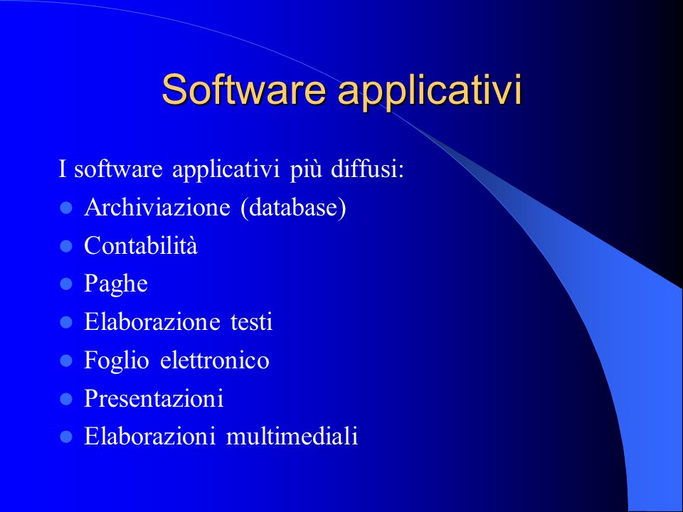 Software applicativi I software applicativi più diffusi: