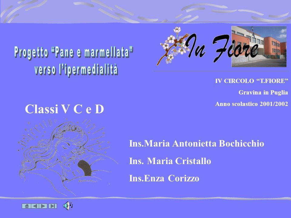 Classi V C e D Ins.Maria Antonietta Bochicchio Ins. Maria Cristallo