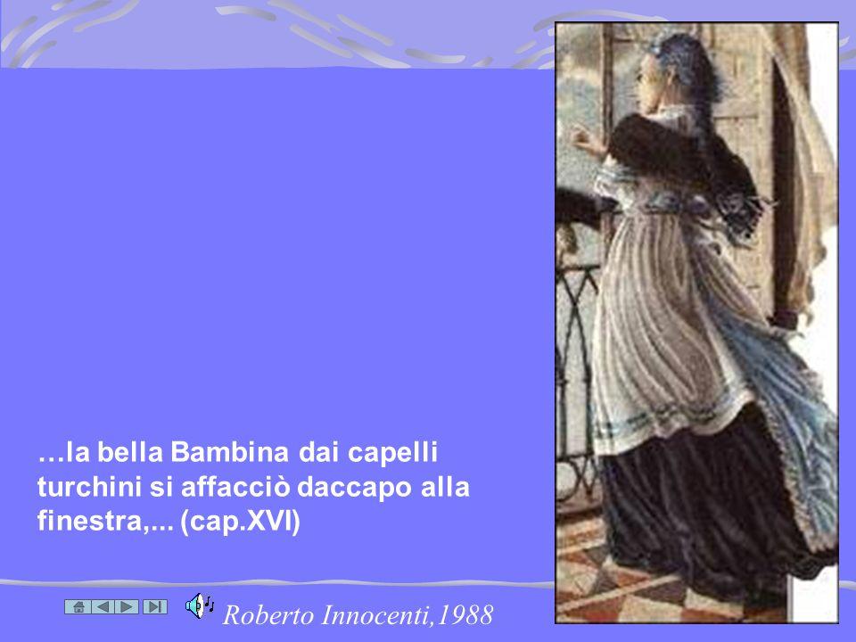…la bella Bambina dai capelli turchini si affacciò daccapo alla finestra,... (cap.XVI)