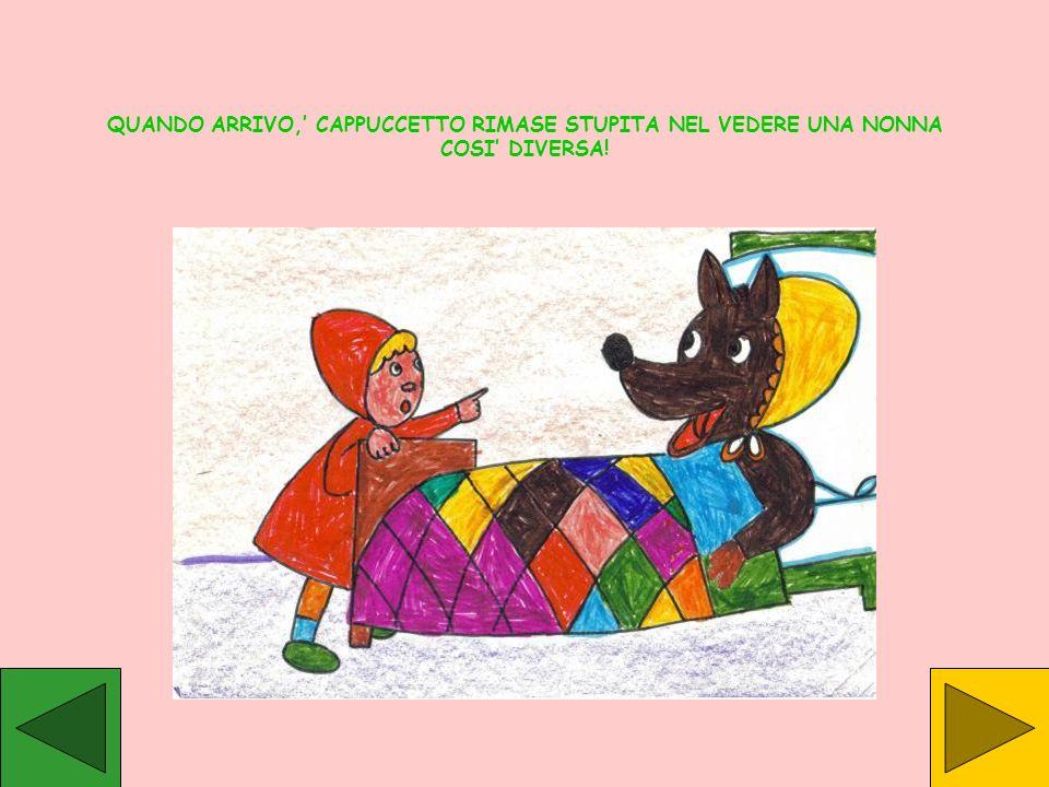 QUANDO ARRIVO,' CAPPUCCETTO RIMASE STUPITA NEL VEDERE UNA NONNA COSI' DIVERSA!