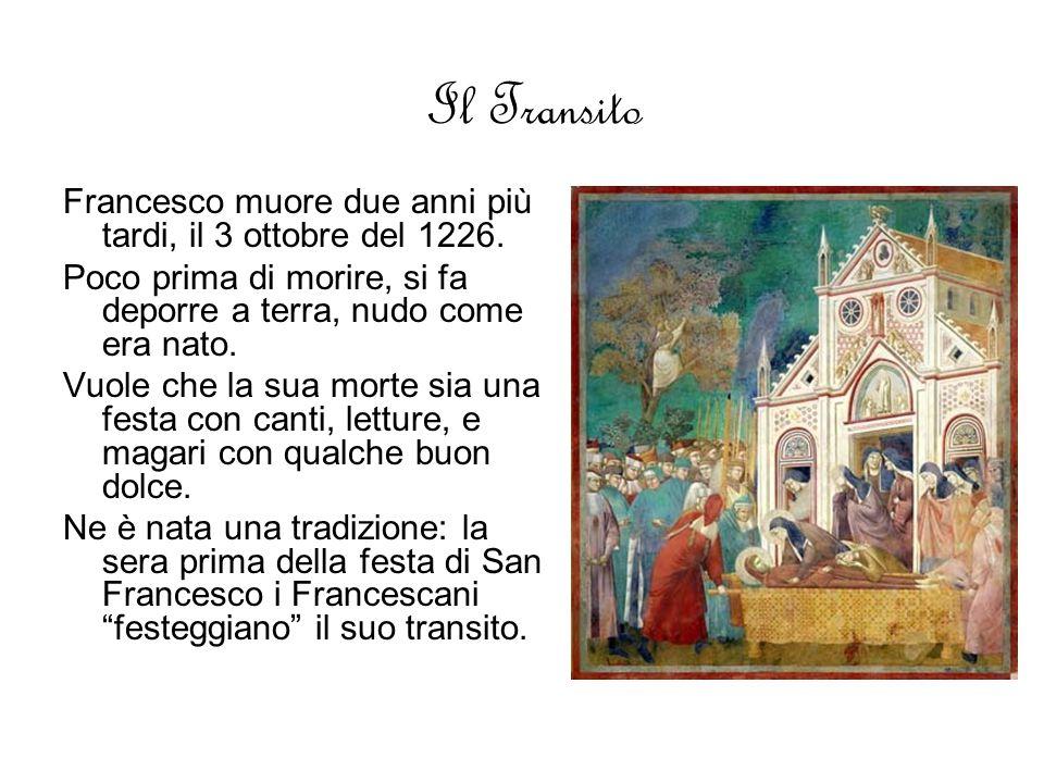 Il Transito Francesco muore due anni più tardi, il 3 ottobre del 1226.