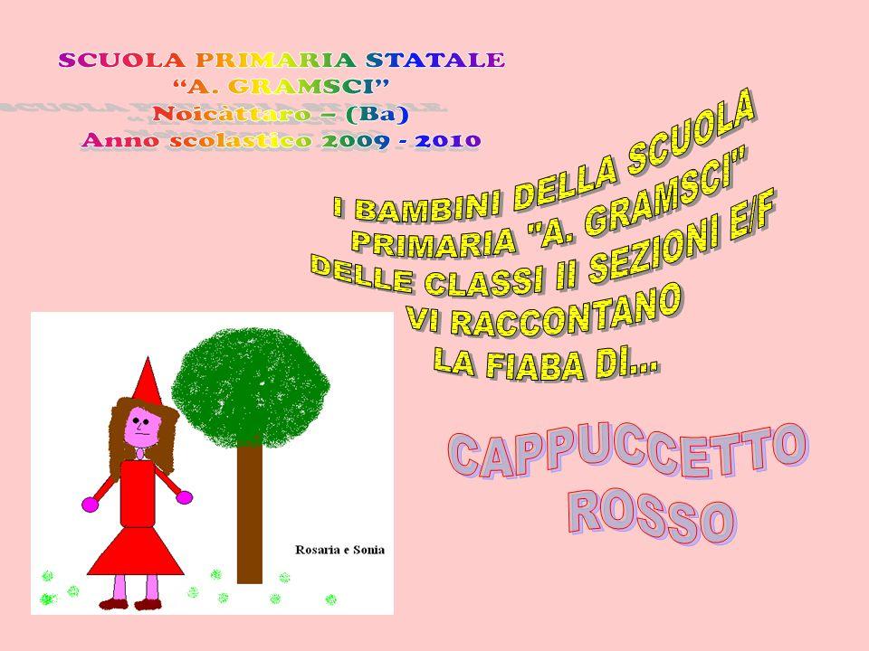 CAPPUCCETTO ROSSO SCUOLA PRIMARIA STATALE I BAMBINI DELLA SCUOLA