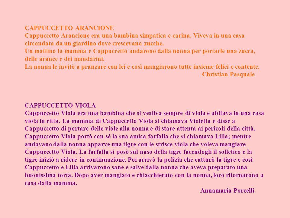 CAPPUCCETTO ARANCIONE Cappuccetto Arancione era una bambina simpatica e carina.