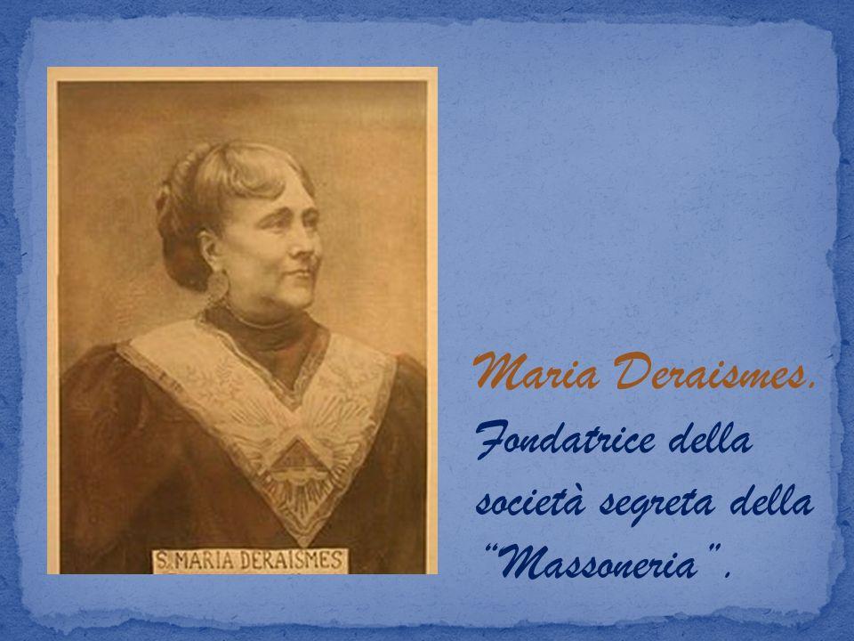 Maria Deraismes. Fondatrice della società segreta della Massoneria .