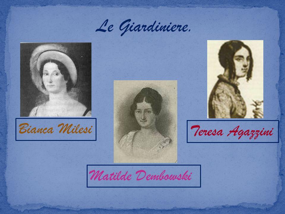 Le Giardiniere. Bianca Milesi Teresa Agazzini Matilde Dembowski