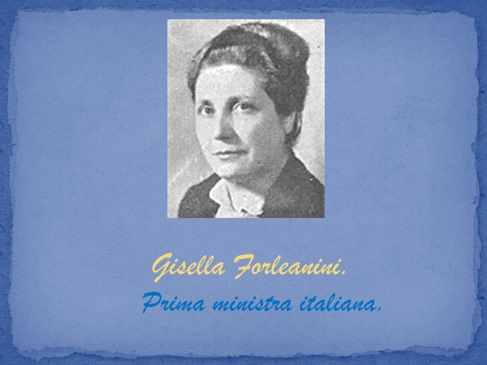 Gisella Forleanini. Prima ministra italiana.
