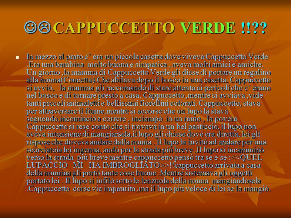  CAPPUCCETTO VERDE !!