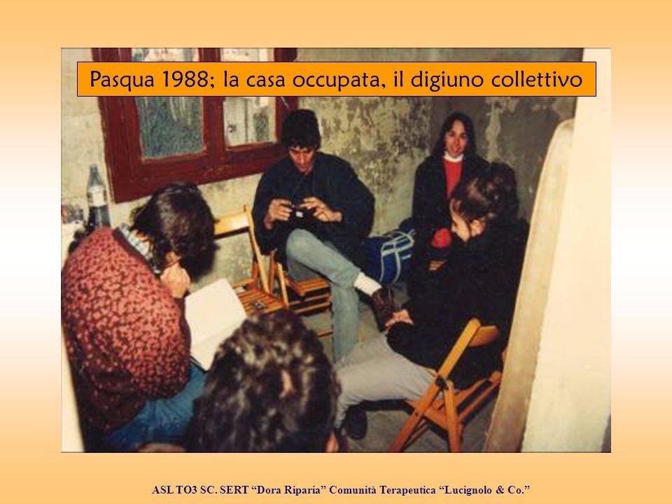 Pasqua 1988; la casa occupata, il digiuno collettivo