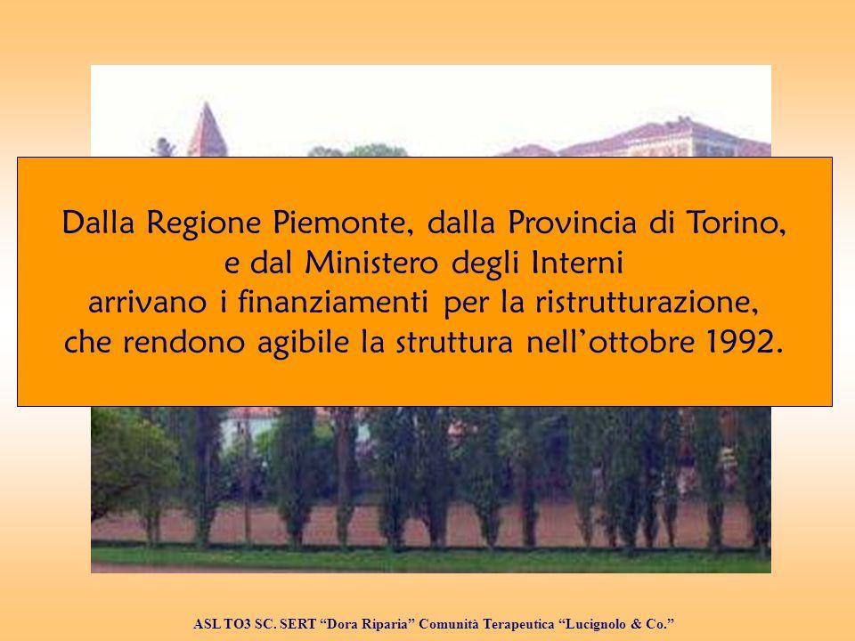 Dalla Regione Piemonte, dalla Provincia di Torino,