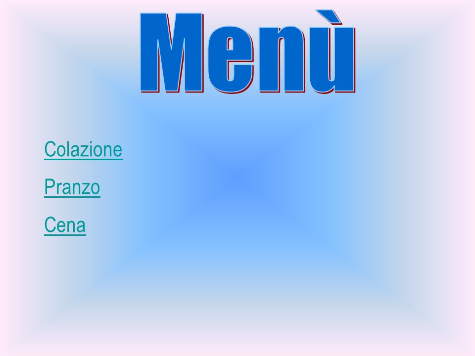 Menù Colazione Pranzo Cena