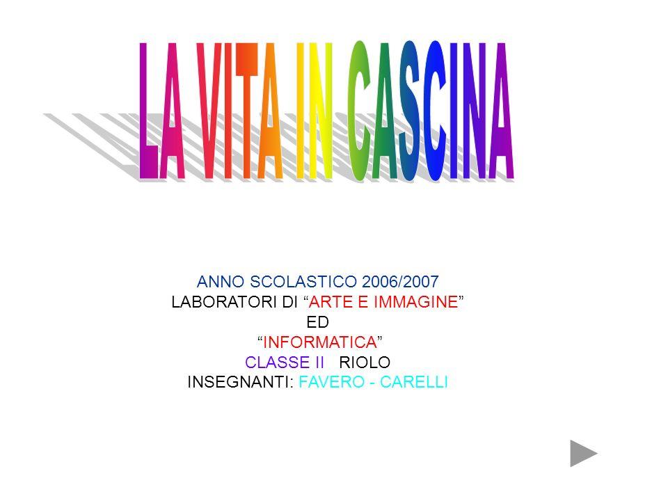 LA VITA IN CASCINA ANNO SCOLASTICO 2006/2007