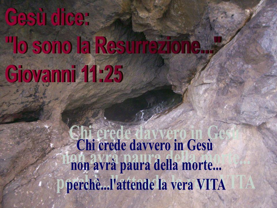 Io sono la Resurrezione... Giovanni 11:25