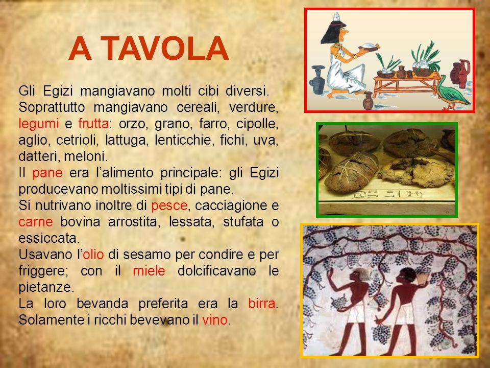 A TAVOLA Gli Egizi mangiavano molti cibi diversi.