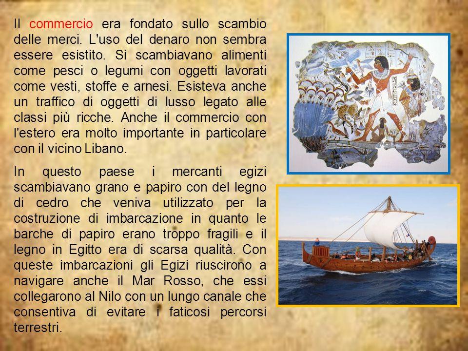 Il commercio era fondato sullo scambio delle merci