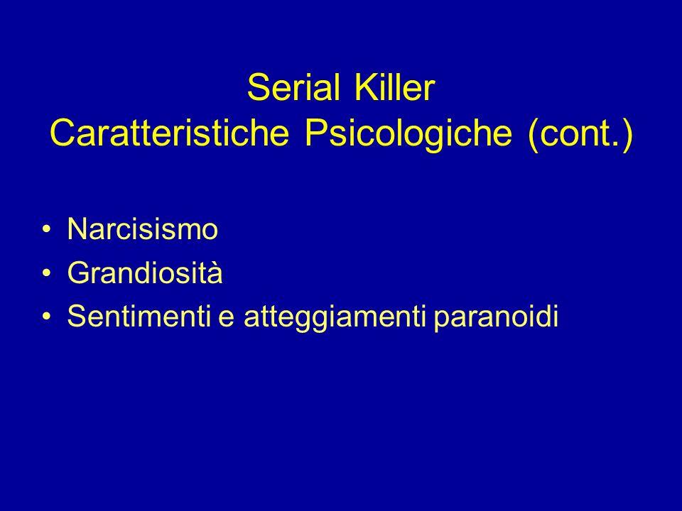 Serial Killer Caratteristiche Psicologiche (cont.)