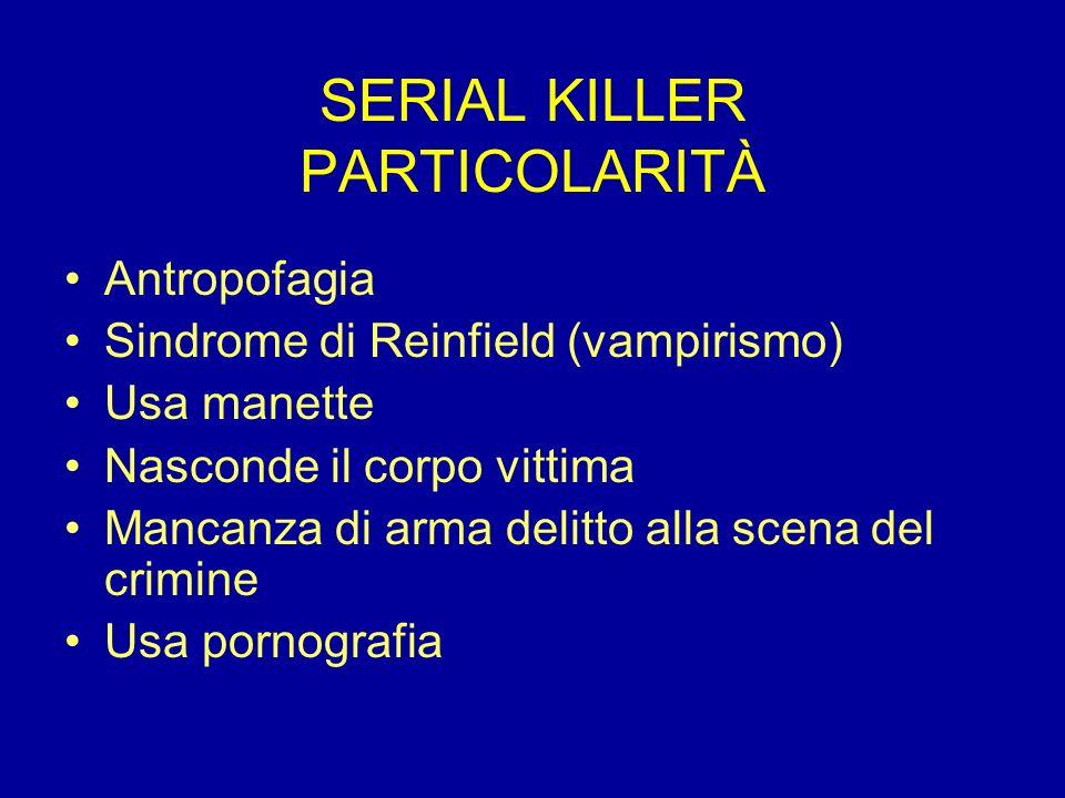 SERIAL KILLER PARTICOLARITÀ