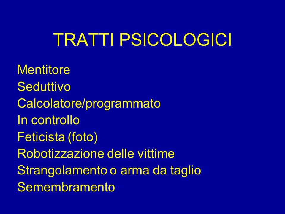TRATTI PSICOLOGICI Mentitore Seduttivo Calcolatore/programmato
