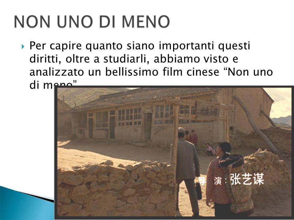 Per capire quanto siano importanti questi diritti, oltre a studiarli, abbiamo visto e analizzato un bellissimo film cinese Non uno di meno .