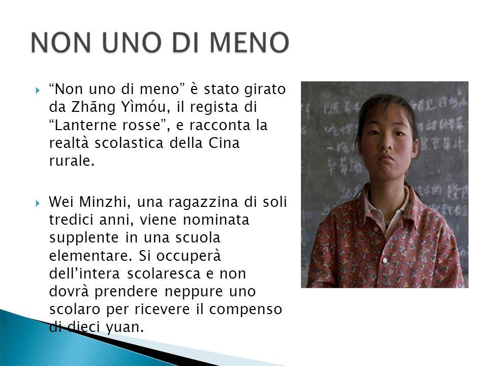 Non uno di meno è stato girato da Zhāng Yìmóu, il regista di Lanterne rosse , e racconta la realtà scolastica della Cina rurale.