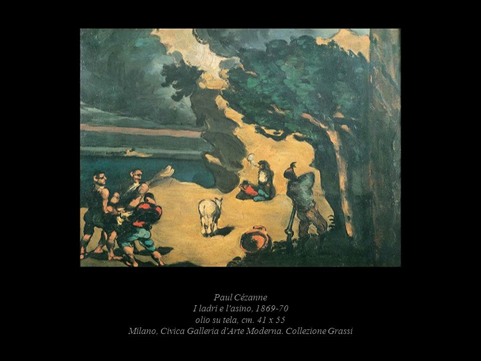Paul Cézanne I ladri e l asino, 1869-70 olio su tela, cm