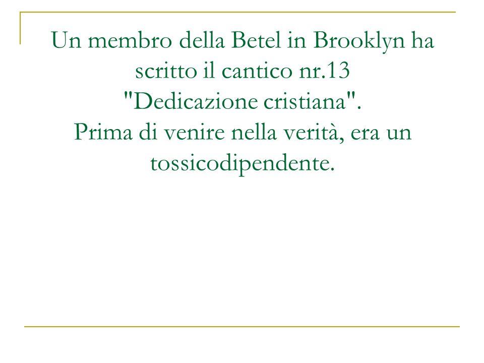 Un membro della Betel in Brooklyn ha scritto il cantico nr