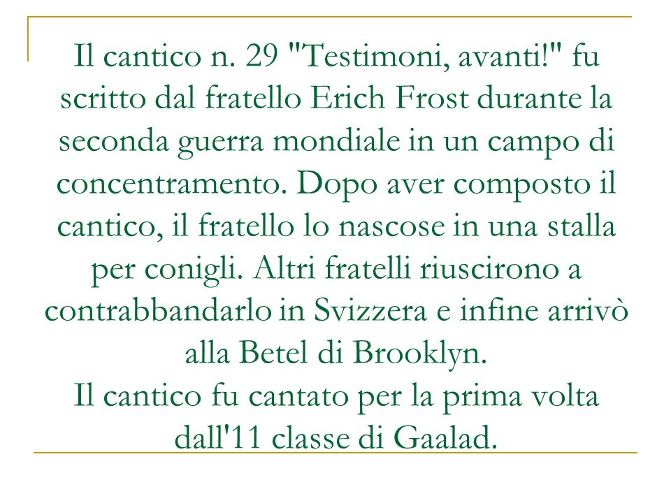 Il cantico n. 29 Testimoni, avanti