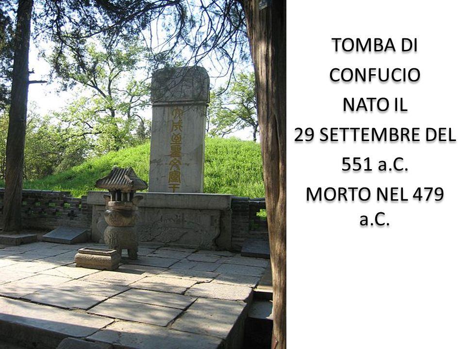 TOMBA DI CONFUCIO NATO IL 29 SETTEMBRE DEL 551 a.C. MORTO NEL 479 a.C.