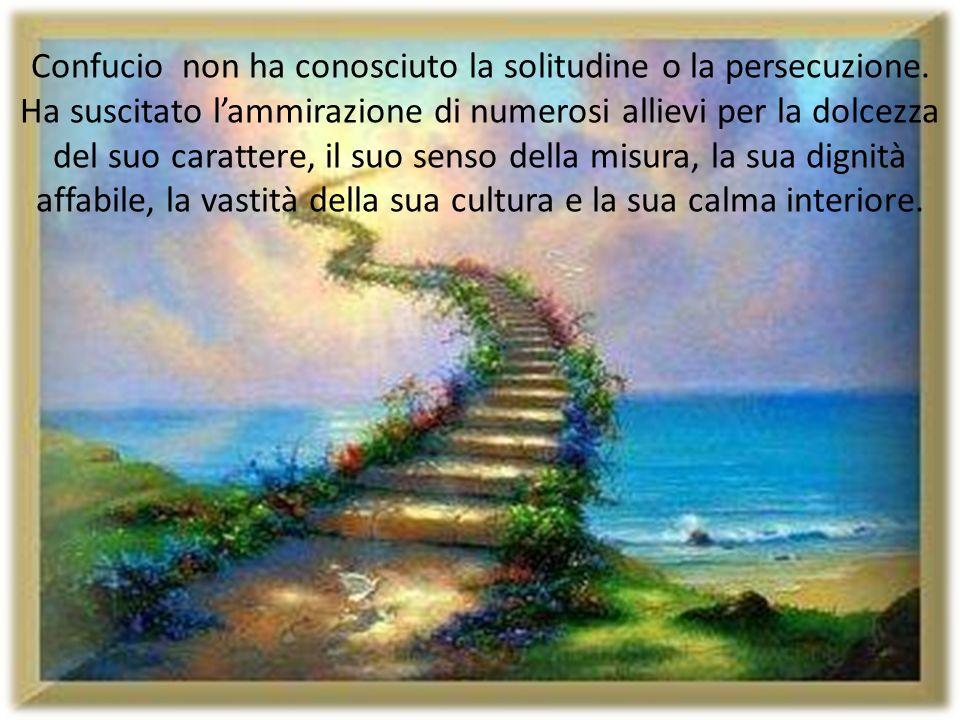 Confucio non ha conosciuto la solitudine o la persecuzione