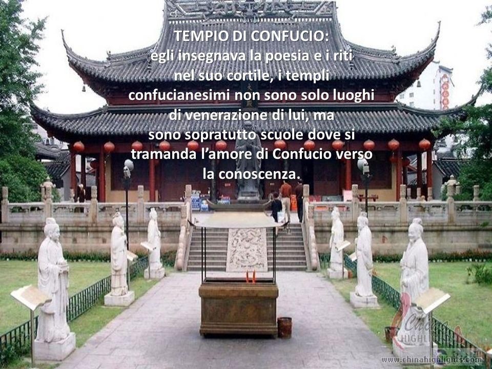 TEMPIO DI CONFUCIO: egli insegnava la poesia e i riti nel suo cortile, i templi confucianesimi non sono solo luoghi di venerazione di lui, ma sono sopratutto scuole dove si tramanda l'amore di Confucio verso la conoscenza.