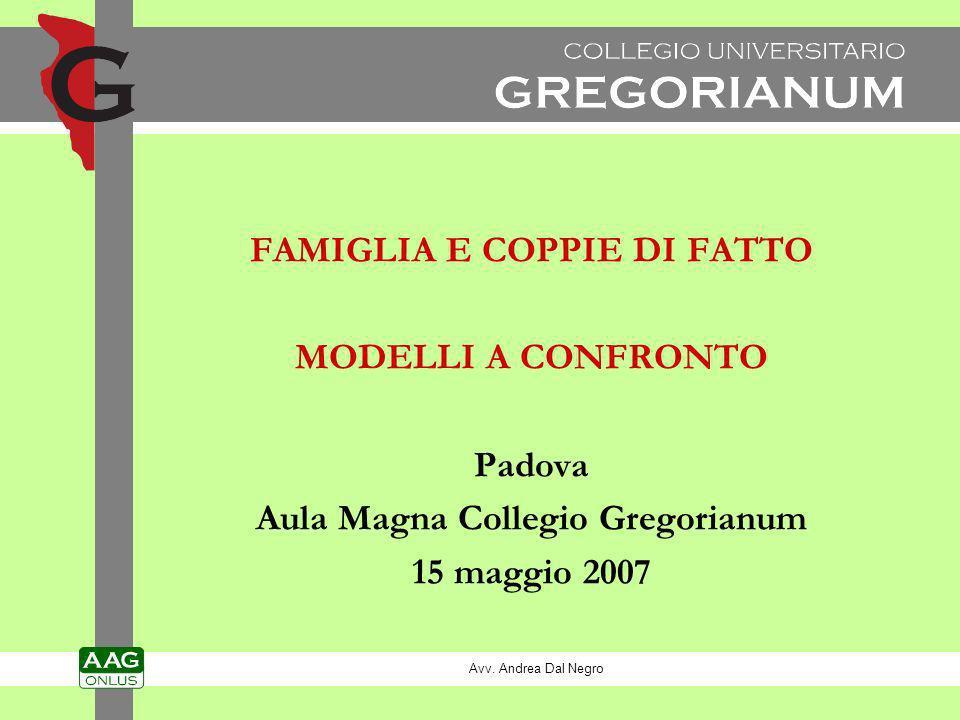 FAMIGLIA E COPPIE DI FATTO MODELLI A CONFRONTO Padova Aula Magna Collegio Gregorianum 15 maggio 2007