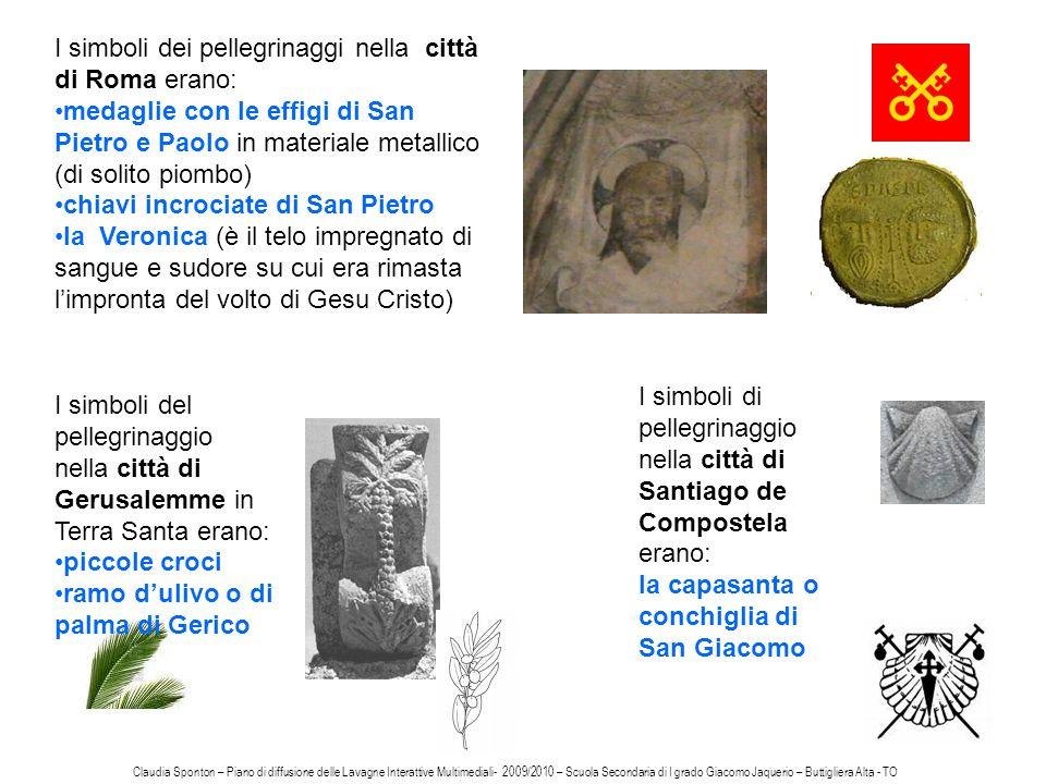 I simboli dei pellegrinaggi nella città di Roma erano: