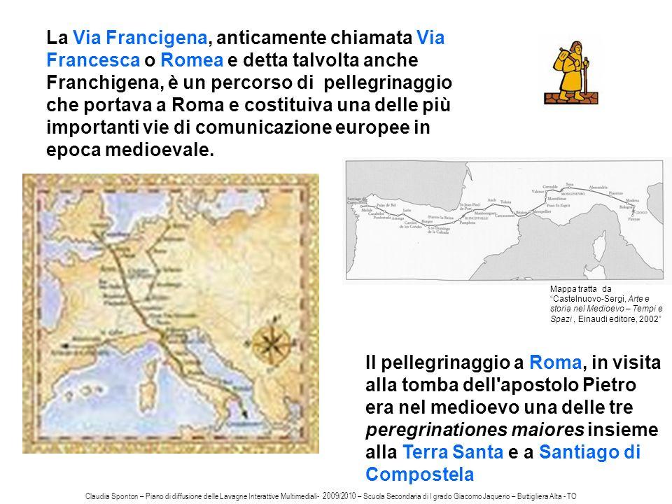 La Via Francigena, anticamente chiamata Via Francesca o Romea e detta talvolta anche Franchigena, è un percorso di pellegrinaggio che portava a Roma e costituiva una delle più importanti vie di comunicazione europee in epoca medioevale.