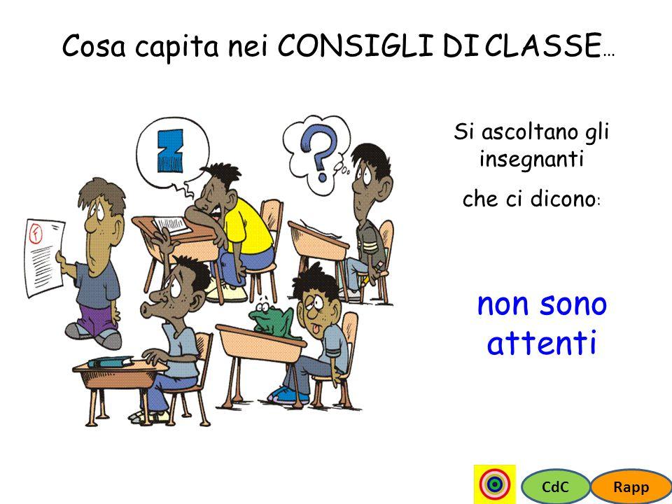 non sono attenti Cosa capita nei CONSIGLI DI CLASSE...
