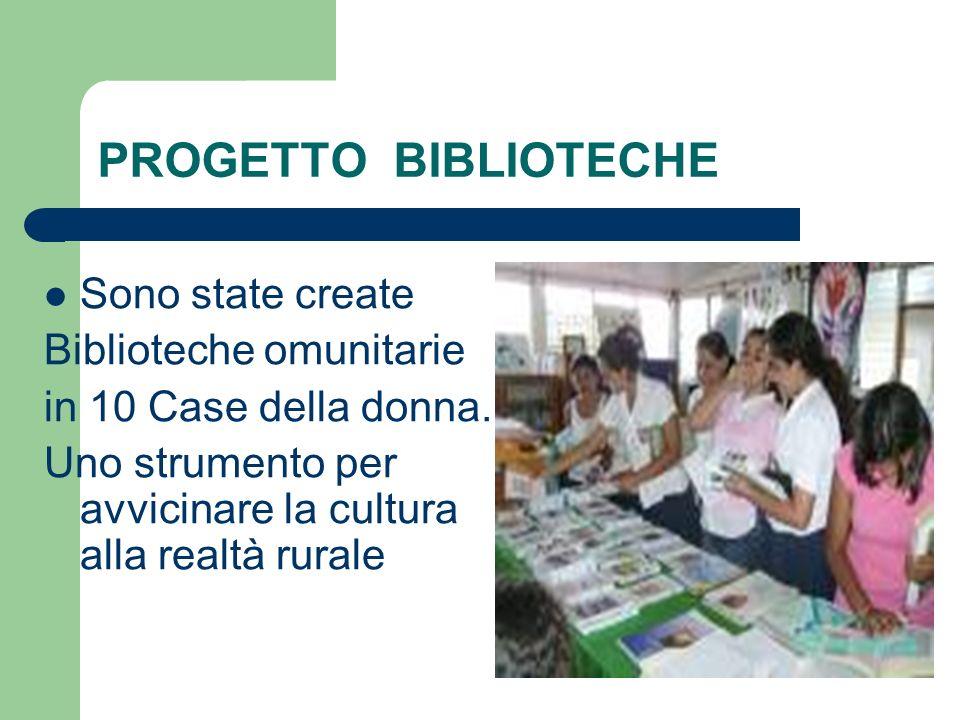 PROGETTO BIBLIOTECHE Sono state create Biblioteche omunitarie