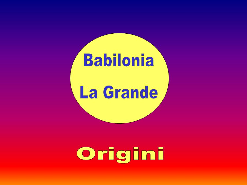 Babilonia La Grande Origini
