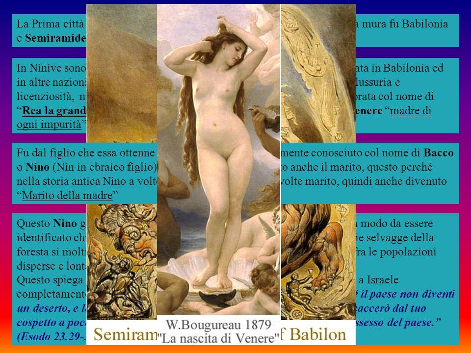 La Prima città al mondo dopo il diluvio provvista di torri e circondata da mura fu Babilonia e Semiramide fu la prima regina di questa città.