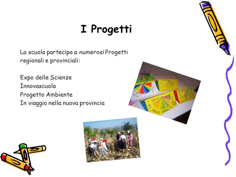 I Progetti La scuola partecipa a numerosi Progetti