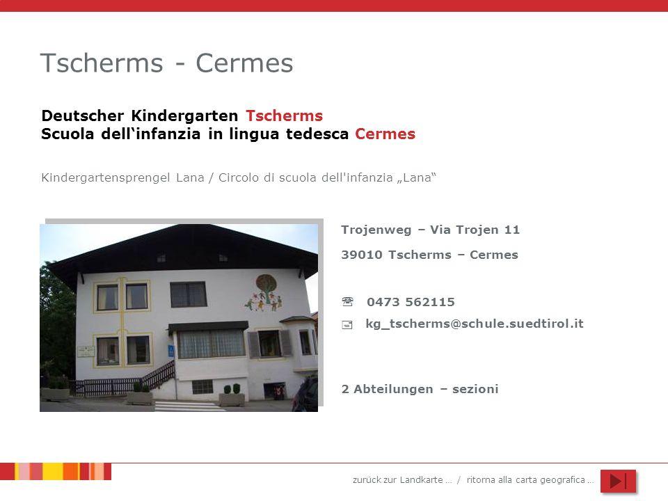 Tscherms - Cermes Deutscher Kindergarten Tscherms Scuola dell'infanzia in lingua tedesca Cermes.