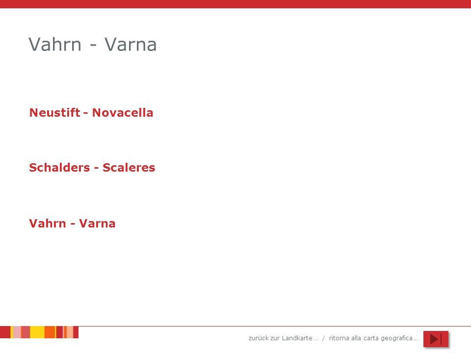 Vahrn - Varna Neustift - Novacella Schalders - Scaleres Vahrn - Varna