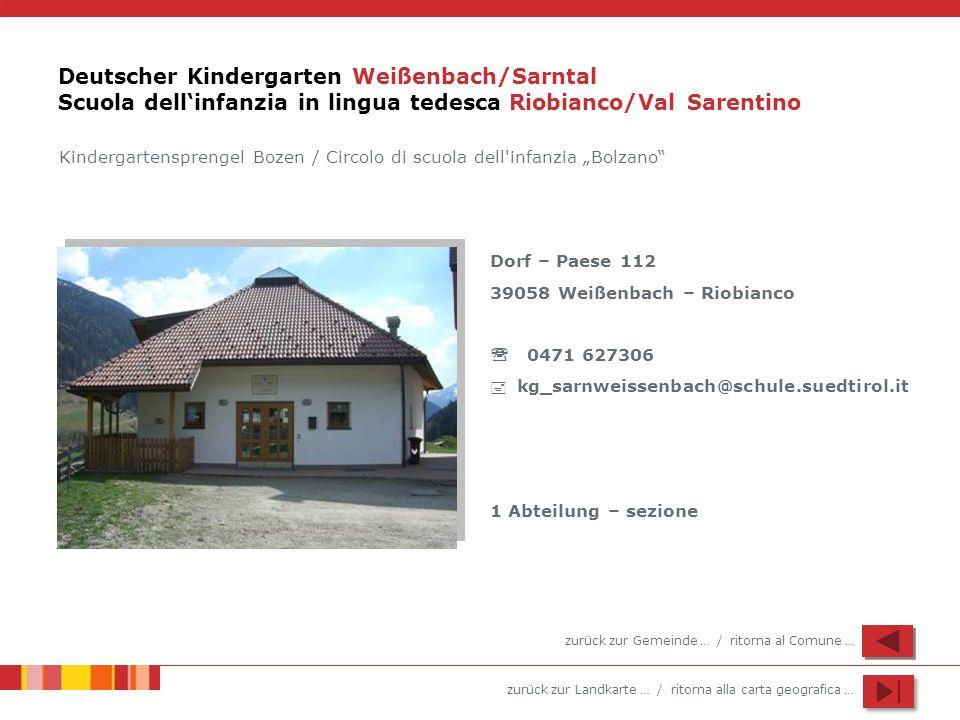 Deutscher Kindergarten Weißenbach/Sarntal Scuola dell'infanzia in lingua tedesca Riobianco/Val Sarentino