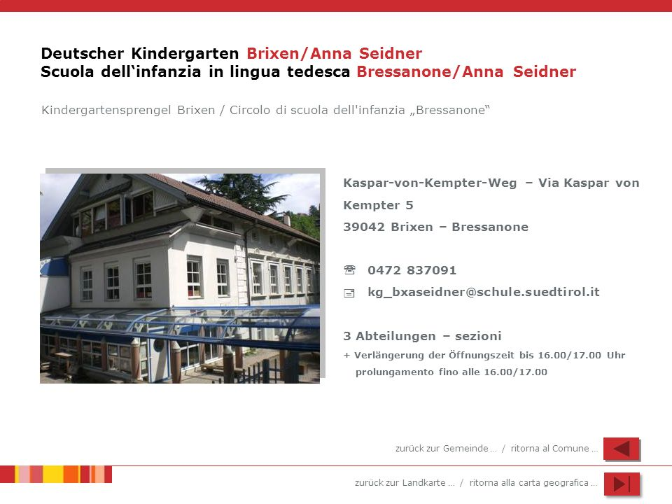 Deutscher Kindergarten Brixen/Anna Seidner Scuola dell'infanzia in lingua tedesca Bressanone/Anna Seidner