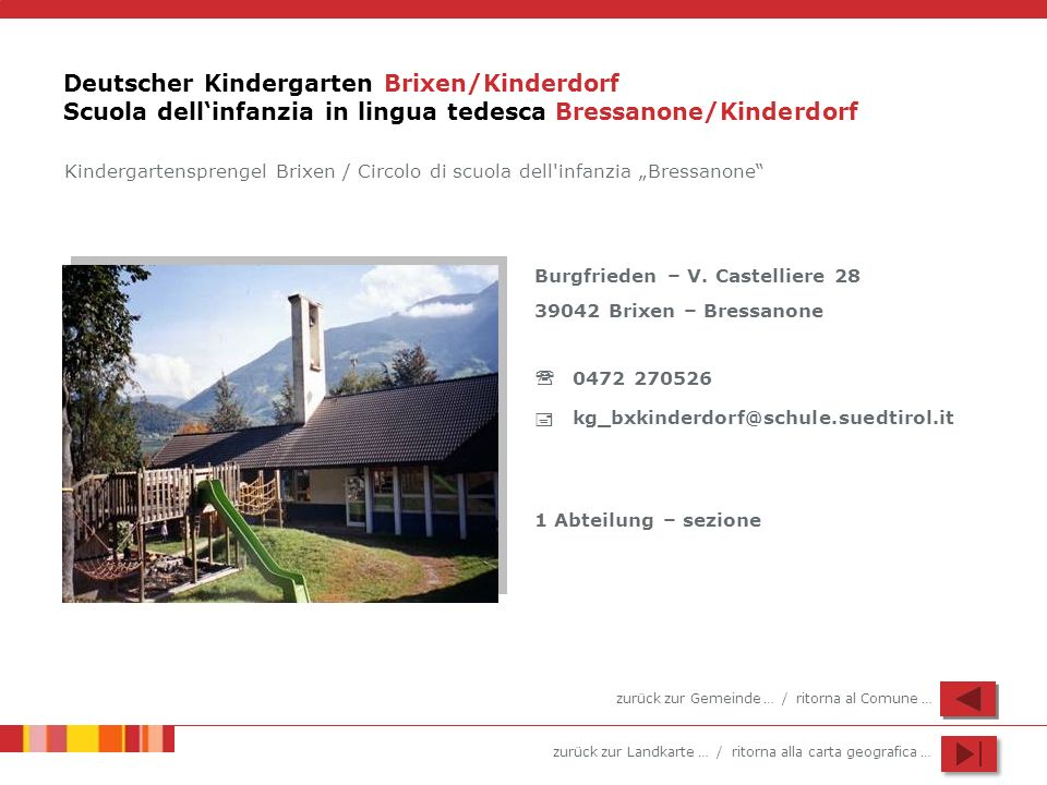Deutscher Kindergarten Brixen/Kinderdorf Scuola dell'infanzia in lingua tedesca Bressanone/Kinderdorf