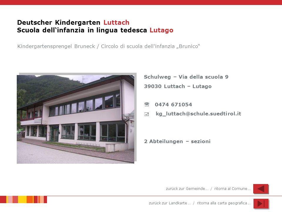 Deutscher Kindergarten Luttach Scuola dell'infanzia in lingua tedesca Lutago