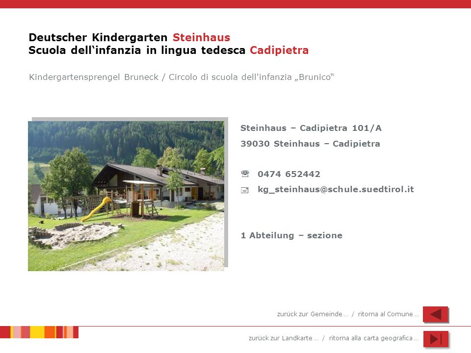 Deutscher Kindergarten Steinhaus Scuola dell'infanzia in lingua tedesca Cadipietra