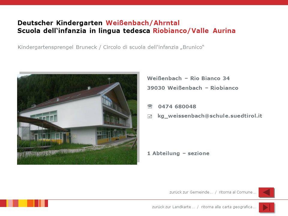 Deutscher Kindergarten Weißenbach/Ahrntal Scuola dell'infanzia in lingua tedesca Riobianco/Valle Aurina
