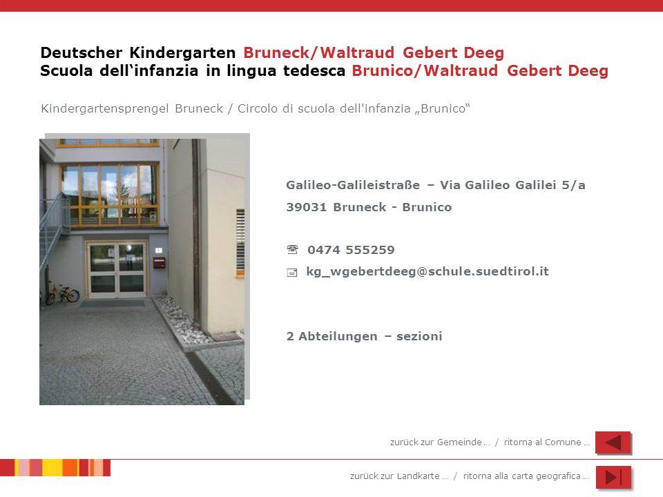 Deutscher Kindergarten Bruneck/Waltraud Gebert Deeg Scuola dell'infanzia in lingua tedesca Brunico/Waltraud Gebert Deeg