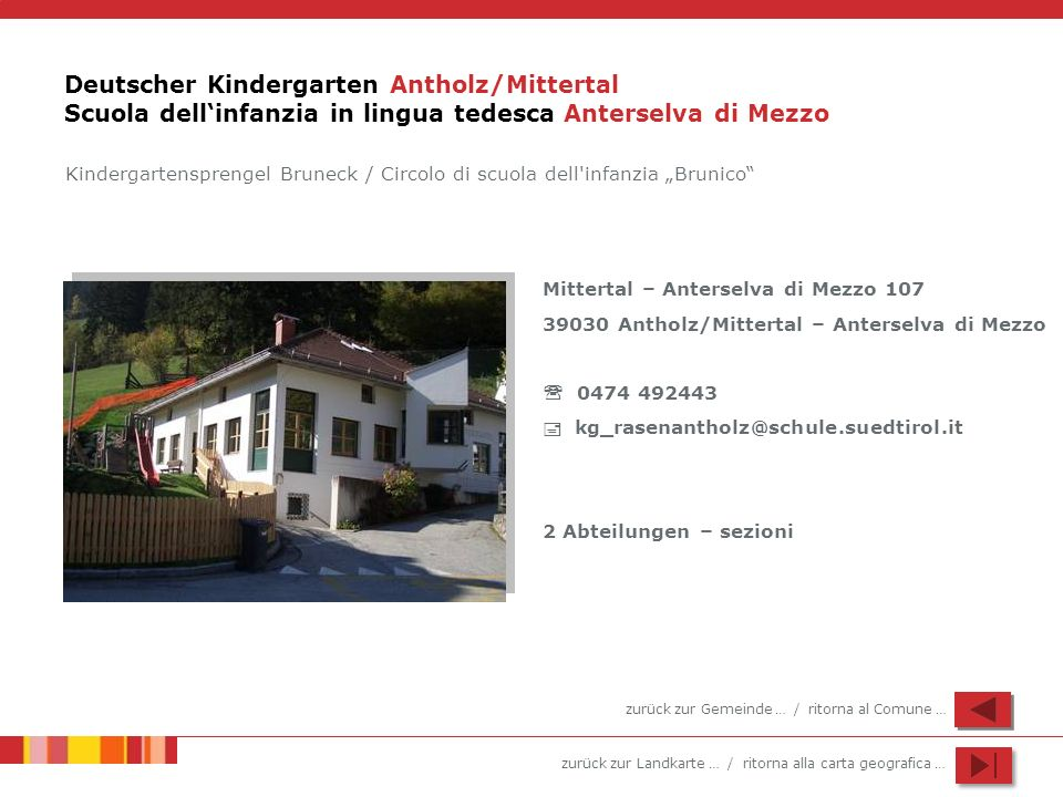 Deutscher Kindergarten Antholz/Mittertal Scuola dell'infanzia in lingua tedesca Anterselva di Mezzo