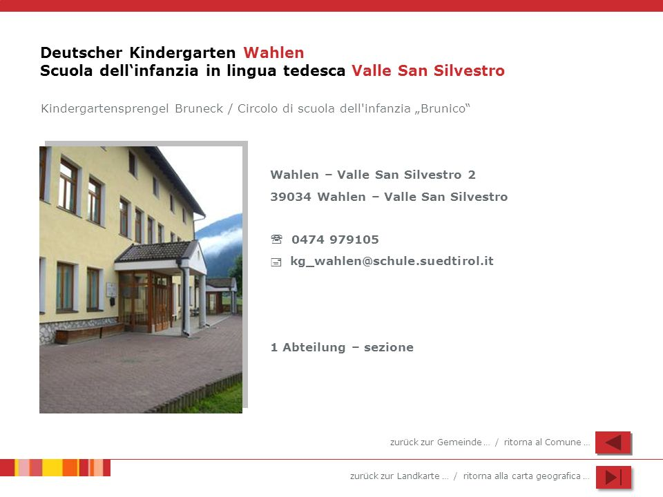 Deutscher Kindergarten Wahlen Scuola dell'infanzia in lingua tedesca Valle San Silvestro